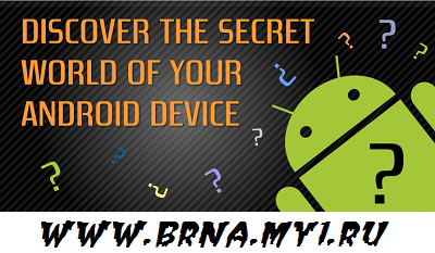 Hidden Secret Codes for Google Android Mobile Phones