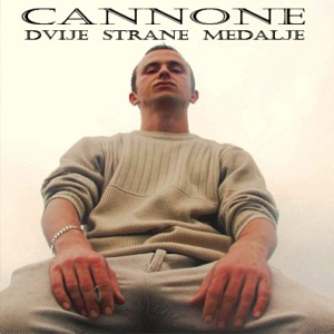Cannone - Dvije Strane Medalje