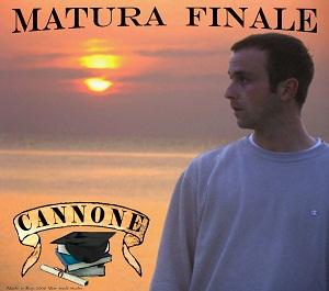 Cannone - Matura Finale